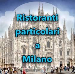 Ristoranti particolari Milano