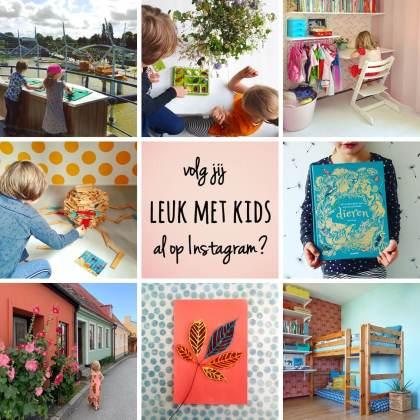 Volg je Leuk met kids al op Instagram?