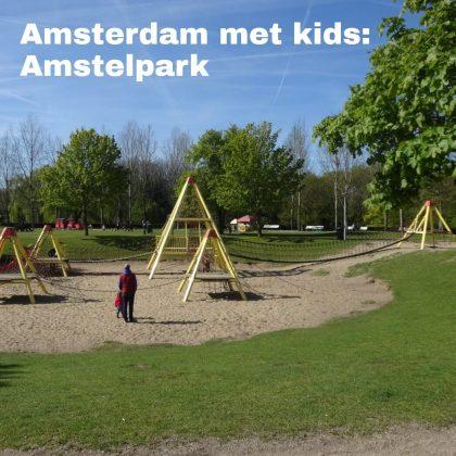 Amsterdam met kinderen, Buitenveldert, het Amstelpark en het Amsterdamse Bos: musea, speeltuinen, parken, zwemplekken, actieve uitjes, kinderboerderijen, winkels, restaurants en nog veel meer