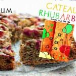 Gâteau Rhubarbe par Le Vaporium