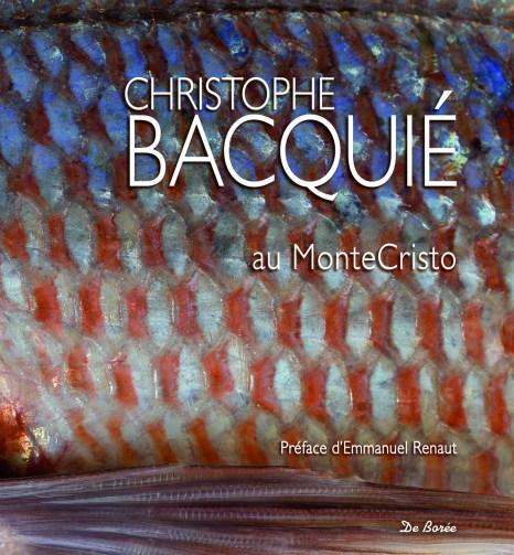 Christophe Bacquié au Monte-Cristo, Editions De Borée