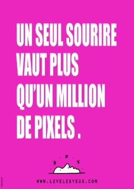 Un seul sourire vaut plus qu'un million de pixels