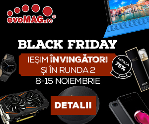 Black Friday Runda 2 la evoMag.ro