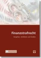 Finanzstrafrecht – Vergehen, Verfahren und Strafe