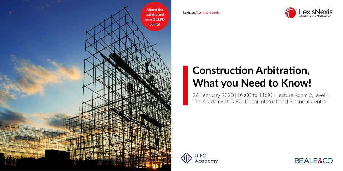 Construction Arbitration, What you need to know! | 26 February 2020, The Academy at DIFC