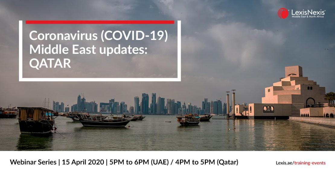 Webinar Series | Coronavirus (COVID-19) Middle East Updates | Qatar | 15 April 2020