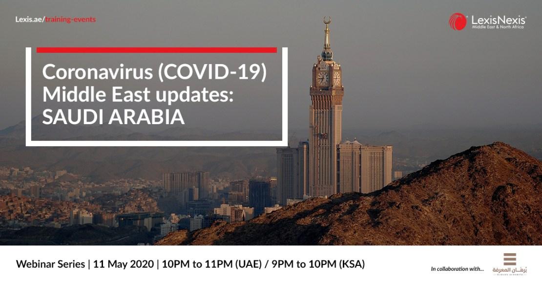 Webinar: Coronavirus (COVID-19) Middle East Updates | Saudi Arabia | 18 May 2020 – 2nd Edition