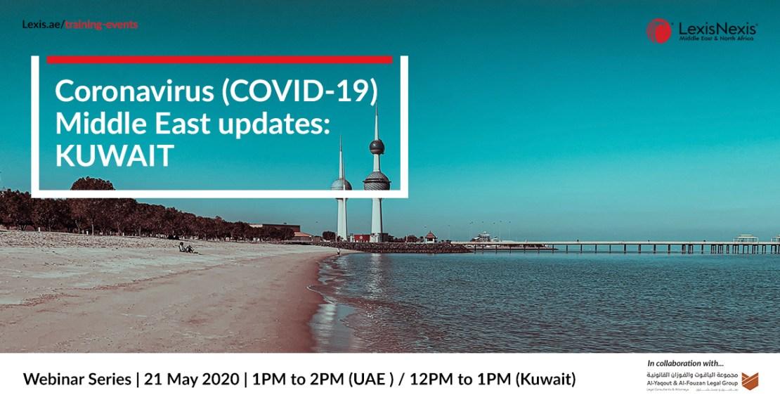 Webinar: Coronavirus (COVID-19) Middle East Updates | Kuwait | 21 May 2020 – 2nd Edition
