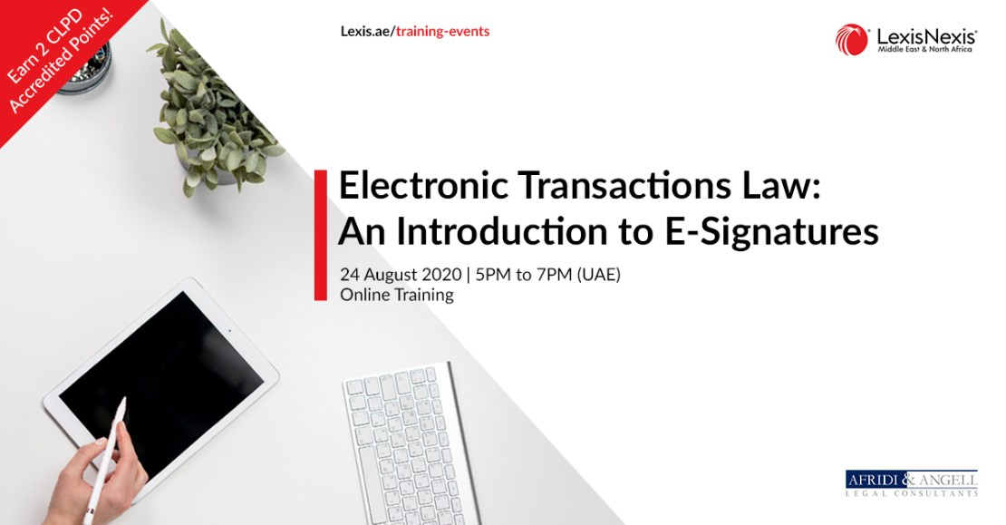 Electronic Transactions Law: An Introduction to E-Signatures | Online Training | 24 August 2020 | 5PM to 7PM