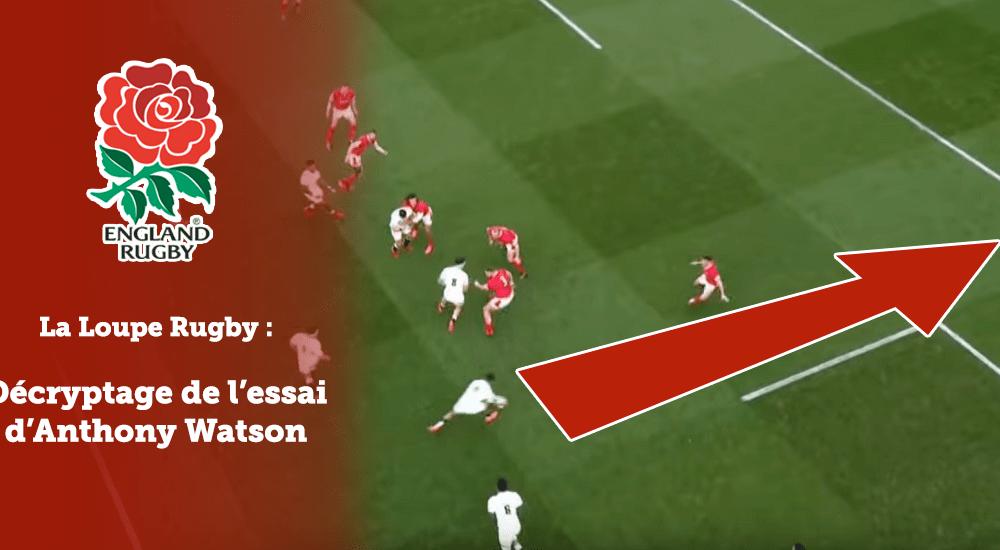 vignette article loupe rugby décryptage de l'essai d'anthony watson rugby france xv de départ 15
