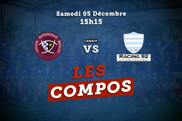 top 14 compos bordeaux vs racing 92 rugby france xv de départ 15