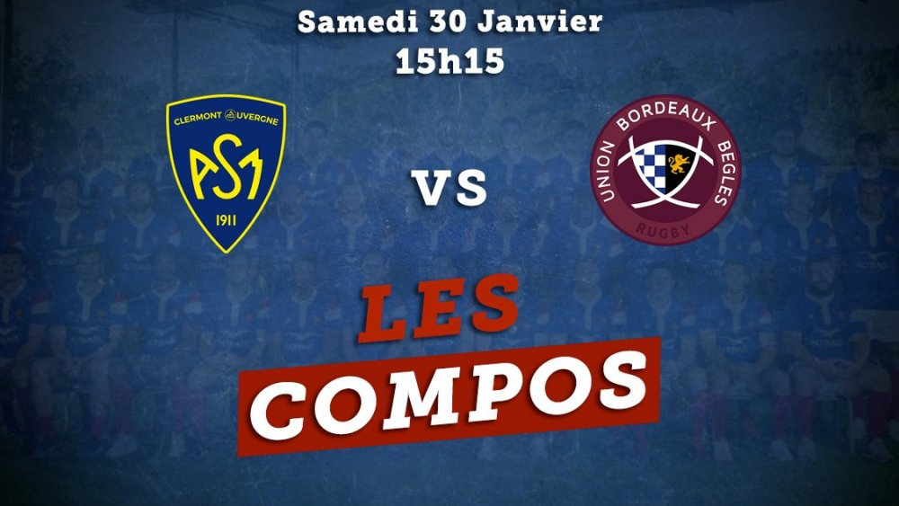 top 14 compos clermont vs bordeaux rugby france xv de départ 15