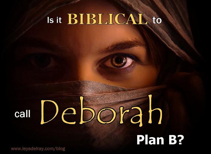 Is it Biblical to Call Deborah Plan B?