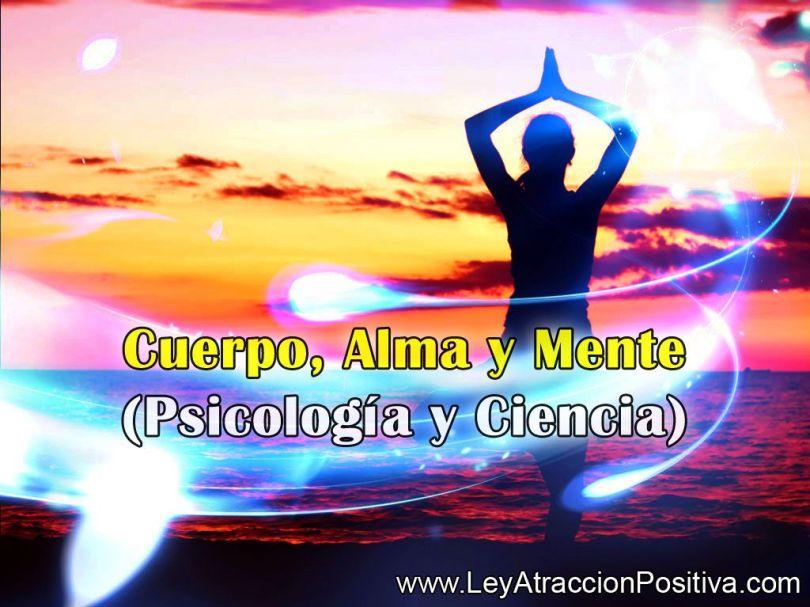 Cuerpo, Alma y Mente (Psicología y Ciencia)