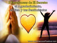 3 Enseñanzas de El Secreto: el Agradecimiento, el Bien y tus Sentimientos