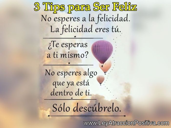 3 Tips para Ser Feliz
