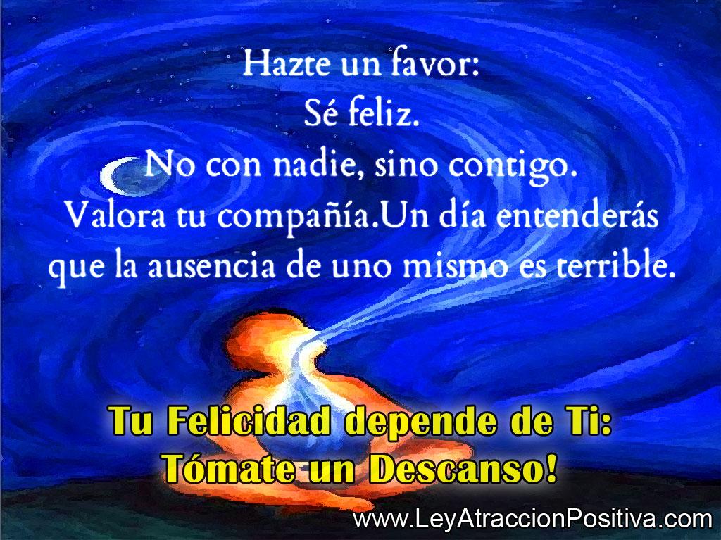 Tu Felicidad depende de Ti: Tómate un Descanso!