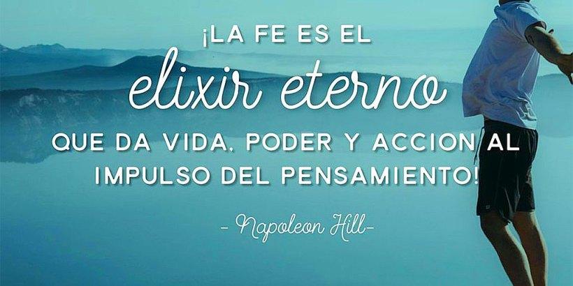 ¡La fe es el «elixir eterno» que da vida, poder y acción al impulso del pensamiento!