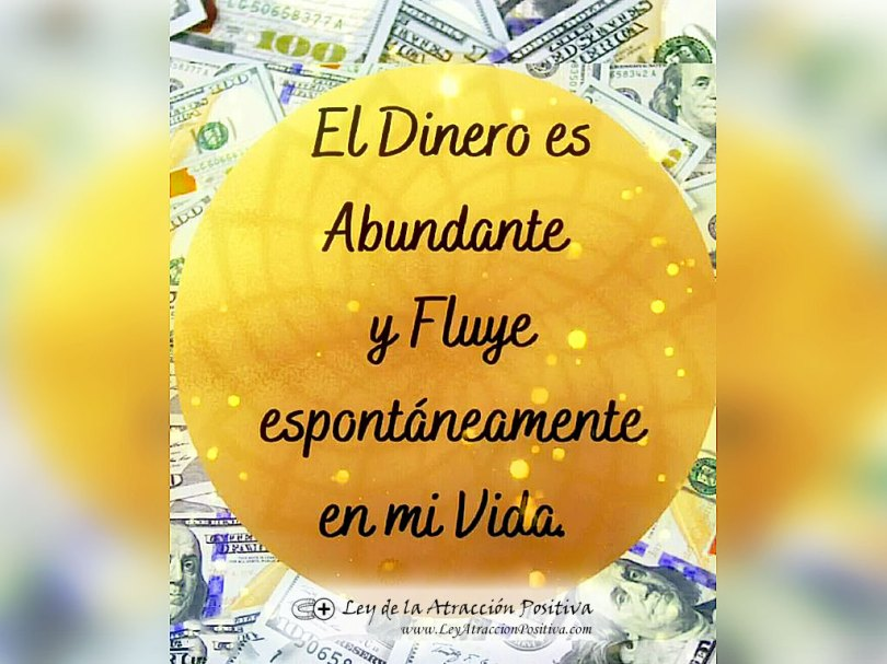 ¡El Dinero es Abundante y Fluye espontáneamente en mi Vida!