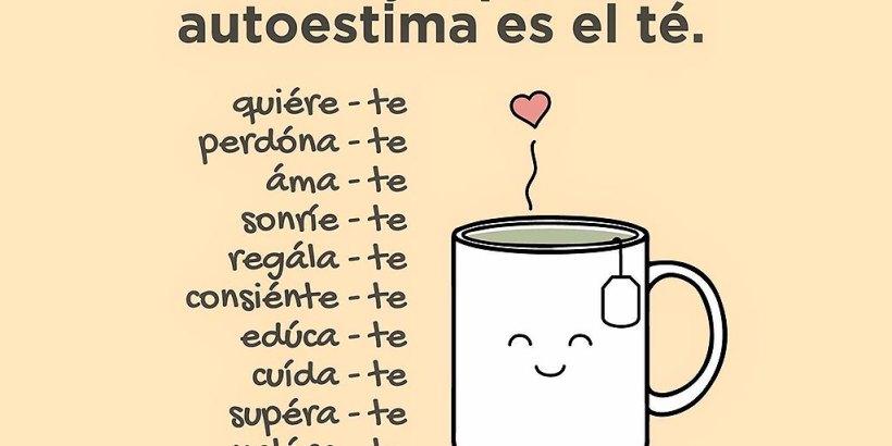 Lo mejor para la autoestima es el té...