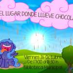 El lugar donde llueve chocolate -Parte 1