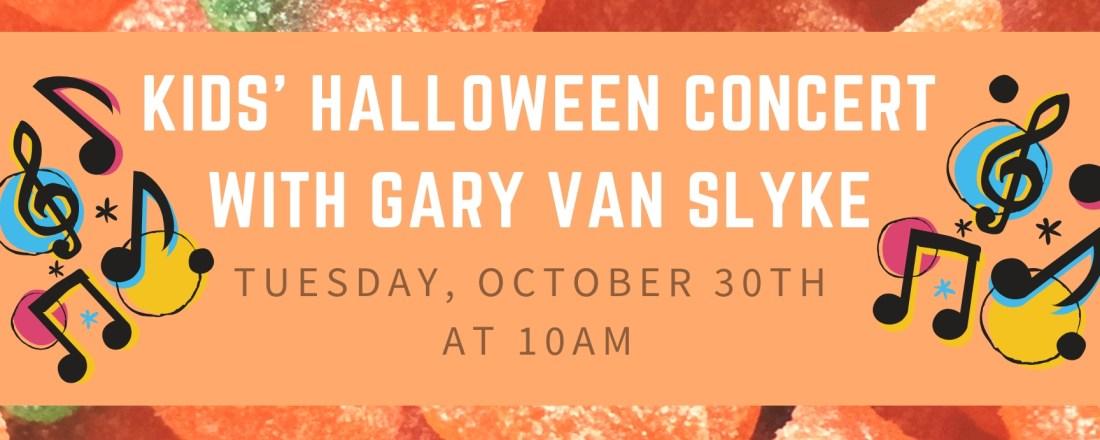 Kids' Halloween Concert with Gary Van Slyke