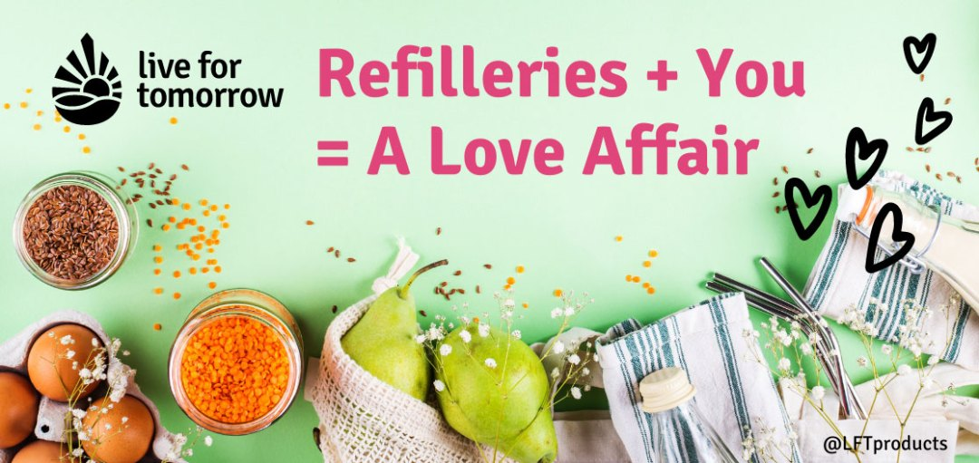 Refilleries + You = A Love Affair!