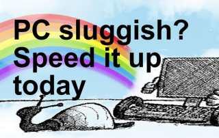 PC sluggish? Speed it up today