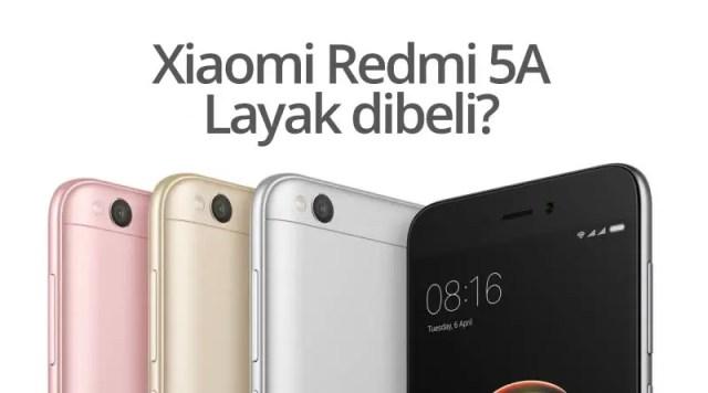 Dengan Harga Rp 999rb, Xiaomi Redmi 5A Layak Untuk Dibeli?