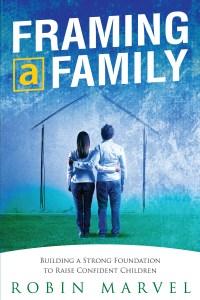 Framing a Family: Building a Foundation to Raise Confident Children