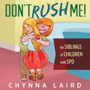 Don't Rush Me!: For Siblings of Children With Sensory Processing Disorder (SPD)