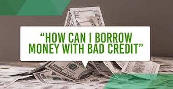 How to Borrow Money with Bad Credit