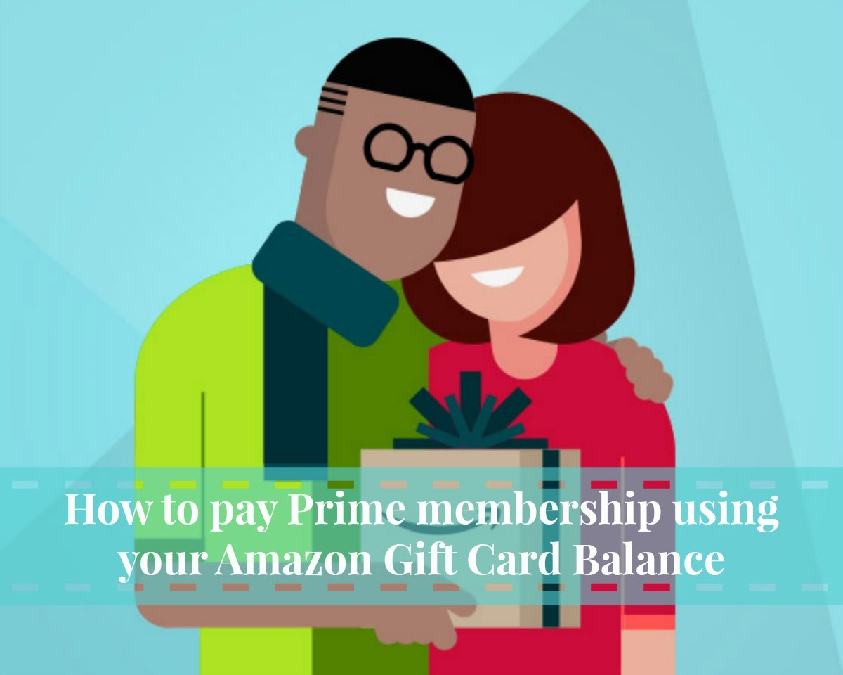 How to pay Prime membership using your Amazon Gift Card Balance