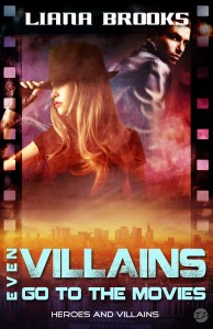 Even Villains Go To The Movies: Heroes & Villains Book 2