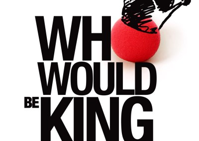 Who Would Be King