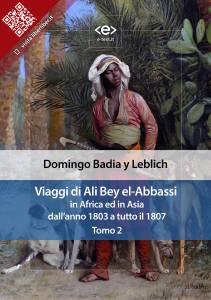 Viaggi di Ali Bey el-Abbassi in Africa ed in Asia dall'anno 1803 a tutto il 1807. Tomo 2