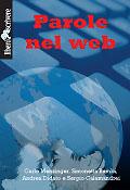 Parole nel Web - Carlo Menzinger - Edizioni Liberodiscrivere