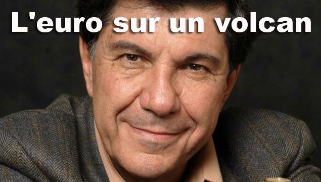 Jacques Sapir : « Euro, l'éruption peut reprendre à tout moment »
