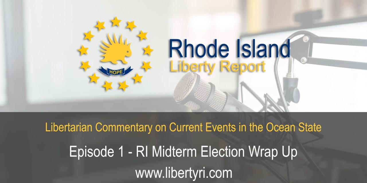 RILR EP1 – RI Midterm Election Wrap Up