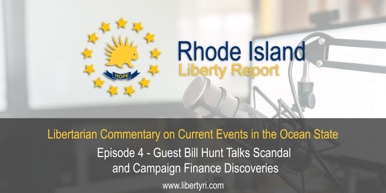 RILR EP4: Guest Bill Hunt Talks Scandal and Campaign Finance Discoveries.