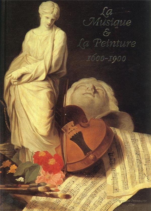 La Musique Peinture 1600-1900. Atrice Debraband