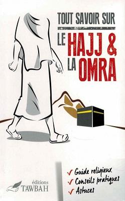 Tout savoir sur le hajj et la omra