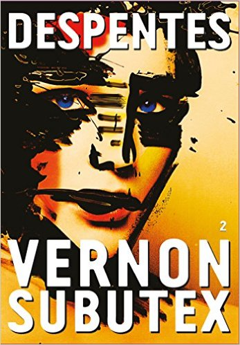 vernon subutex, tome 2, virginie despentes