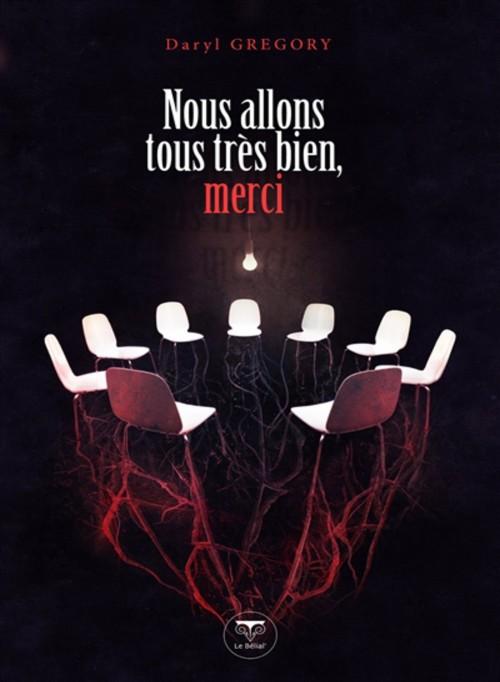 Nous_allons_tous_tres_bien_merci, daryl gregory