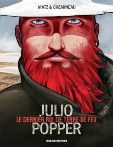 Julio_Popper_le_dernier_roi_de_terre_de_feu, matz et chemineau