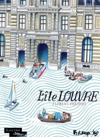 L_Ile_Louvre, florent chavouet