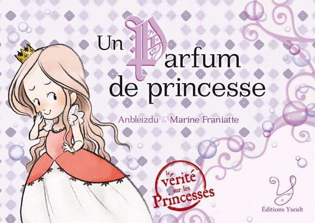 un parfum de princesse, anbleidzu et marine franiatte