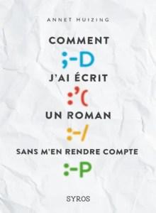 Comment_j_ai_ecrit_un_roman_sans_m_en_rendre_compte