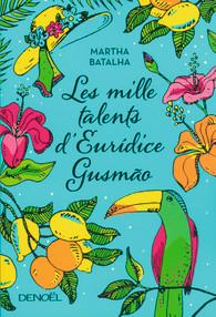 mille talents d'euridice gusmao, bartalha, editions denoela