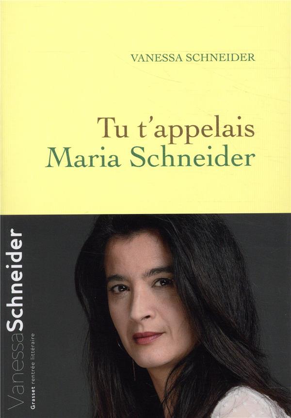 tu t'appelais Maria Schneider Vanessa Schneider Librairie Maruani